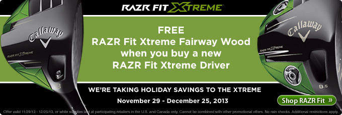 Callaway RAZR Fit - Buy one Callaway RAZR Fit Get a Razr Fit Fairway Free