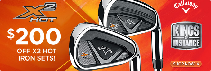 Callaway X2 Hot Iron Sets - $200 off