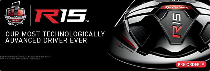 Taylor Made R15 Clubs - Pre-Order Now!