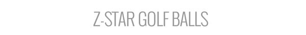 Z-Star Golf Balls
