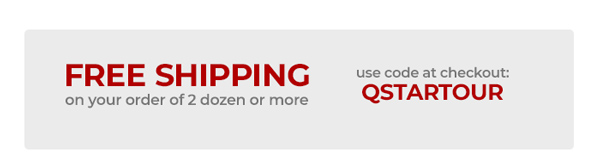 Free shipping on your order of 2 dozen or more. Use code QSTARTOUR at checkout.